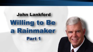 Willing to Be a Rainmaker (Video 1)