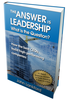 The Answer is Leadership - John Lankford